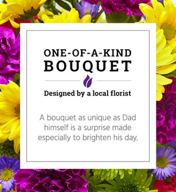 One of a Kind Bouquet for Dad