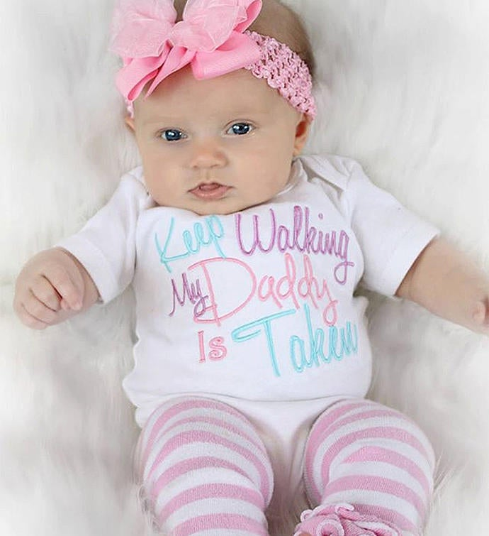 Keep Walking My Daddy Is Taken Baby Outfit